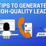 Tips to Generate High-Quality Leads