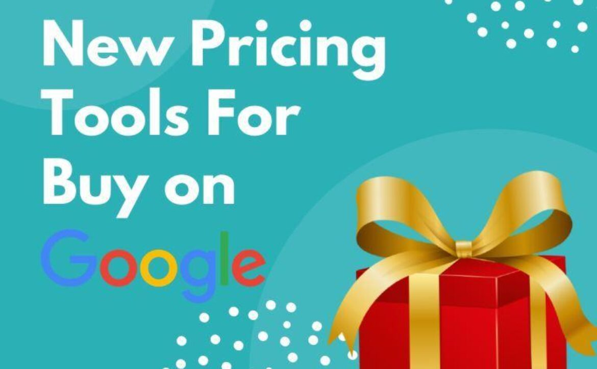 New Pricing Tools For Buy on Google