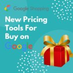 Try Google New Pricing Tools For Buy on Google