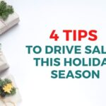 4 Tips to Drive Sales This Holiday Season